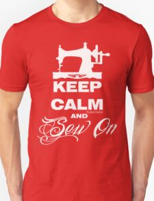 Keep Calm and Sew On Unisex T-Shirt