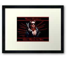 Terminator - Your Clothes Framed Print
