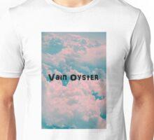 Vain Oyster Unisex T-Shirt