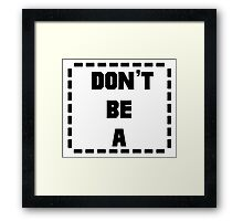 Don't Be a (Rectangle) Pulp Fiction Rectangle Framed Print