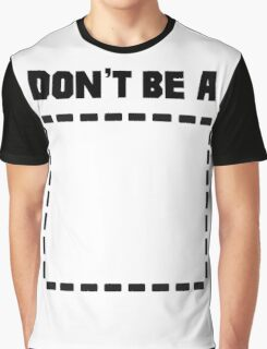 Don't Be a (Rectangle) Pulp Fiction Rectangle Graphic T-Shirt