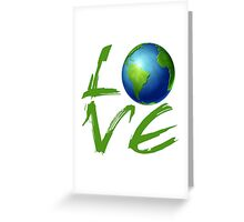 Love the Earth Greeting Card