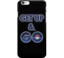 Get Up & Go! iPhone Case/Skin