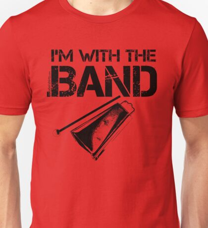I'm With The Band - Cowbell (Black Lettering) Unisex T-Shirt