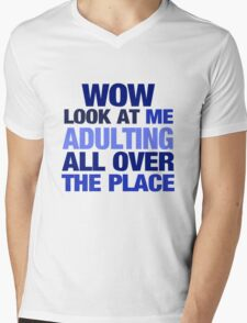 WOW look at me adulting all over the place Mens V-Neck T-Shirt