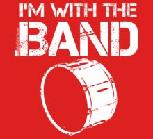 I'm With The Band - Bass Drum (White Lettering) Kids Tee