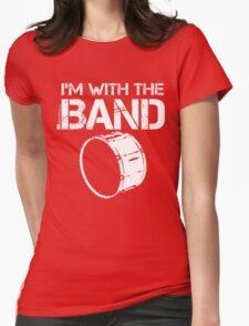 I'm With The Band - Bass Drum (White Lettering) Womens Fitted T-Shirt