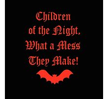 Dracula Dead and Loving It: Children of The Night Photographic Print