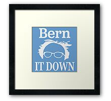 BERN IT DOWN! Framed Print