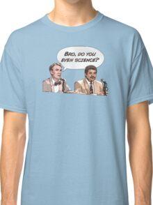 Bro, Do You Even Science Classic T-Shirt