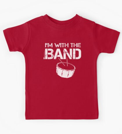 I'm With The Band - Snare Drum (White Lettering) Kids Tee