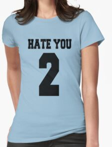 Hate you too - version 1 - black Womens Fitted T-Shirt