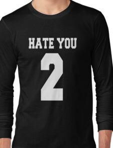 Hate you too - version 2 - white Long Sleeve T-Shirt