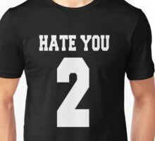 Hate you too - version 2 - white Unisex T-Shirt