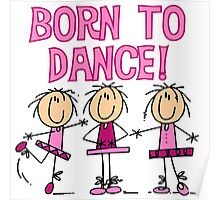 Stick Figure Ballerinas Born to Dance Poster