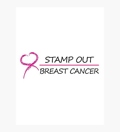 Stamp out breast cancer Photographic Print