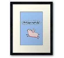 Pigs might fly, Pink pig with wings. Framed Print