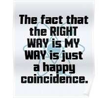 The Right Way Funny Quote Poster