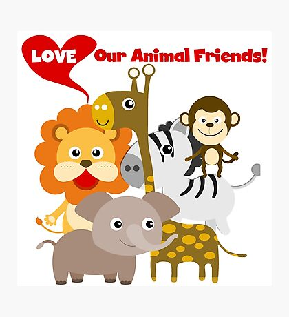 Love Our Animal Friends Zoo Animals Photographic Print