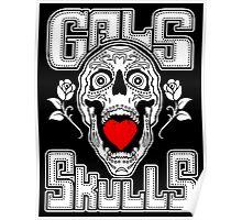 Gals love Skulls  Poster
