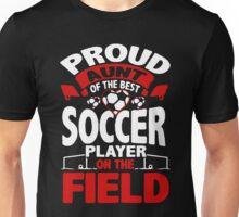 Proud Aunt Of The Best Soccer Player Unisex T-Shirt