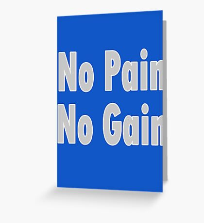 No PAIN No GAIN !!! T-Shirt Fitness Sticker Greeting Card