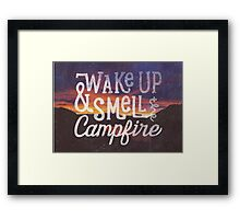 wake up & smell the campfire Framed Print