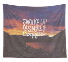 wake up & smell the campfire Wall Tapestry