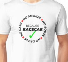 No Booze, Smokes, Drugs, Cash: Because Racecar - Clothing / Decals - Black no Bkg. Unisex T-Shirt
