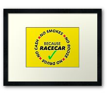 No Booze, Smokes, Drugs, Cash: Because Racecar - Clothing / Decals - Black no Bkg. Framed Print