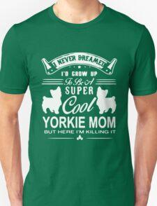 Super Cool Yorkie Mom T-Shirt