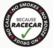 No Cash, Drugs, Booze, Smokes: Because Racecar - T Shirt / Sticker - Black & White Kids Tee