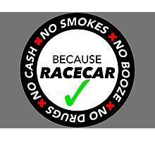 No Cash, Drugs, Booze, Smokes: Because Racecar - T Shirt / Sticker - Black & White Photographic Print