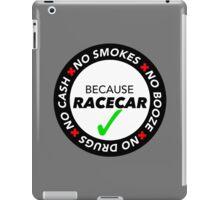 No Cash, Drugs, Booze, Smokes: Because Racecar - T Shirt / Sticker - Black & White iPad Case/Skin