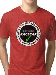 No Cash, Drugs, Booze, Smokes: Because Racecar - T Shirt / Sticker - Black & White v2 Tri-blend T-Shirt