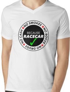 No Cash, Drugs, Booze, Smokes: Because Racecar - T Shirt / Sticker - Black & White v2 Mens V-Neck T-Shirt