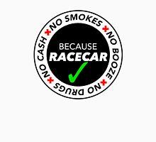 No Cash, Drugs, Booze, Smokes: Because Racecar - T Shirt / Sticker - Black & White v2 Unisex T-Shirt