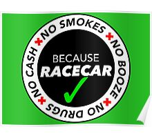 No Cash, Drugs, Booze, Smokes: Because Racecar - T Shirt / Sticker - Black & White v2 Poster