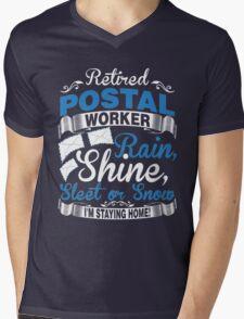 Retired Postal Worker. Rain, Shine Sleet Or Snow. I'm Staying Home Mens V-Neck T-Shirt