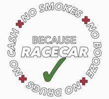 No Booze, Drugs, Smokes, Cash: Because Racecar - Hoodie / Tee - White no bkg One Piece - Long Sleeve