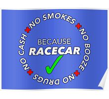 No Booze, Drugs, Smokes, Cash: Because Racecar - Hoodie / Tee - White no bkg Poster