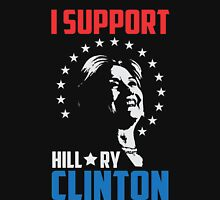 I support Hillary Clinton Unisex T-Shirt