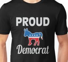 Proud Democrat Unisex T-Shirt