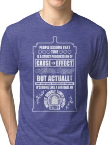 Doctor Who - Blink - People assume that time is a strict progression of cause to effect Tri-blend T-Shirt