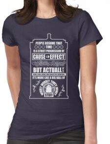 Doctor Who - Blink - People assume that time is a strict progression of cause to effect Womens Fitted T-Shirt