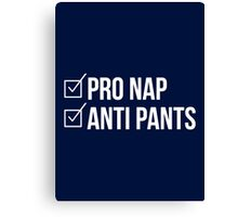 Pro Nap Anti Pants | Funny Political Parody Quote Canvas Print