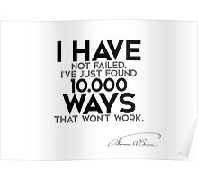 i have not failed - thomas edison Poster