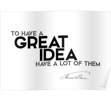 have a great idea - thomas edison Poster