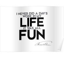 life is fun - thomas edison Poster