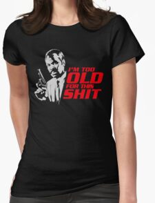 Roger Murtaugh im too old quote Womens Fitted T-Shirt